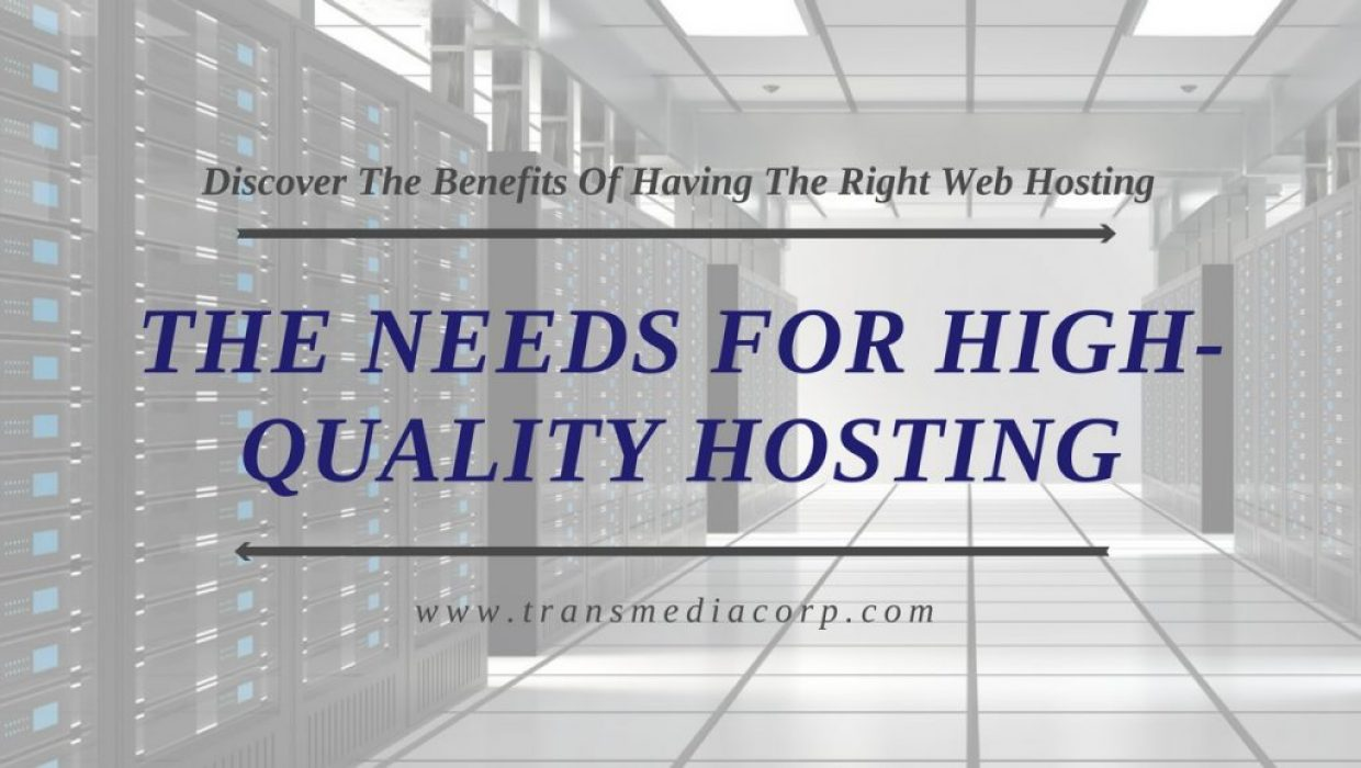 the needs for high-quality hosting